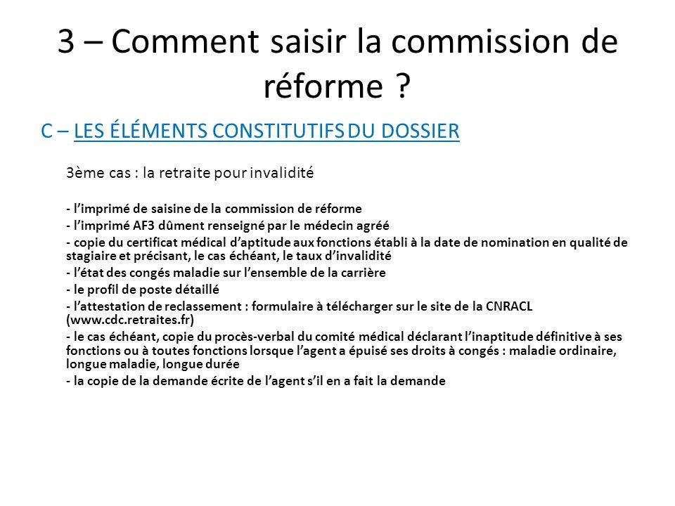 3 – Comment saisir la commission de réforme ? C – LES ÉLÉMENTS CONSTITUTIFS DU DOSSIER 3ème cas : la retraite pour invalidité - limprimé de saisine de