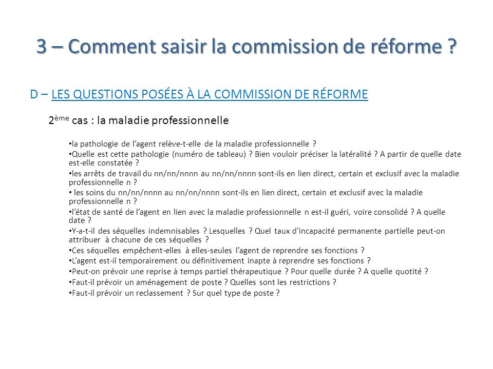 3 – Comment saisir la commission de réforme ? D – LES QUESTIONS POSÉES À LA COMMISSION DE RÉFORME 2 ème cas : la maladie professionnelle la pathologie