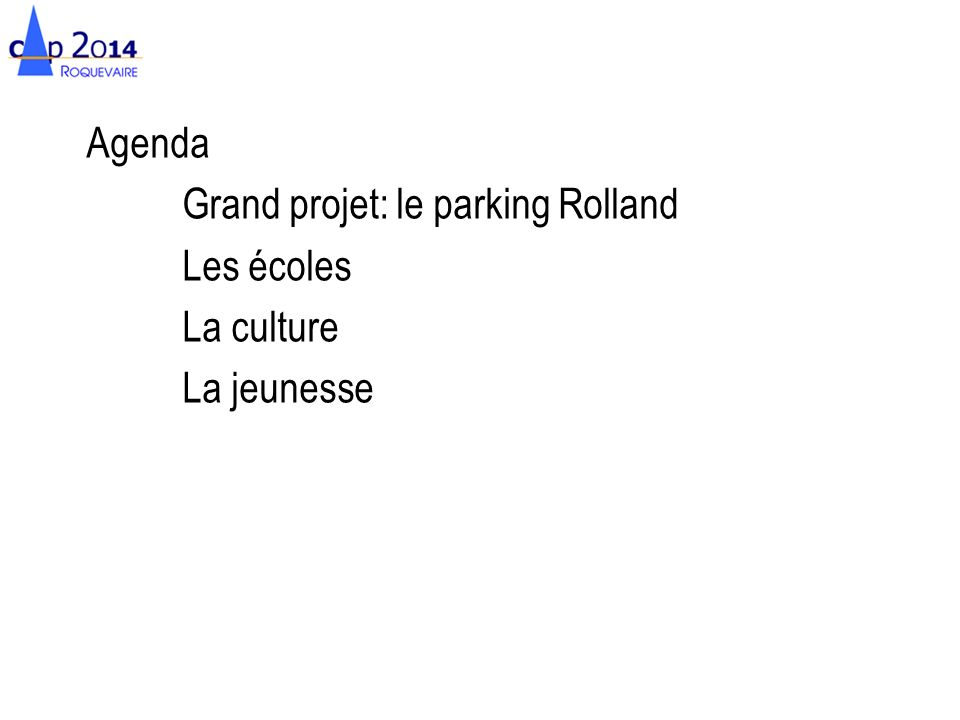 Agenda Grand projet: le parking Rolland Les écoles La culture La jeunesse