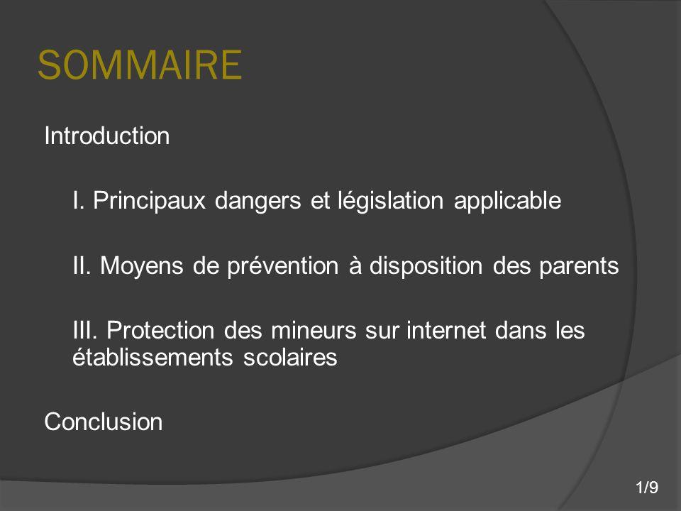 SOMMAIRE Introduction I. Principaux dangers et législation applicable II. Moyens de prévention à disposition des parents III. Protection des mineurs s