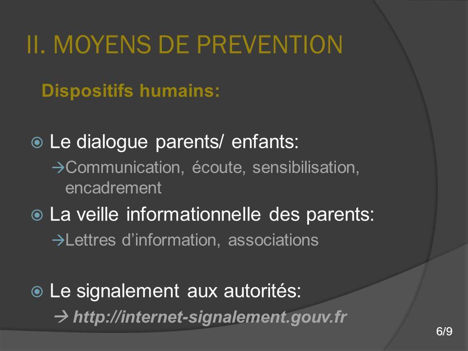 II. MOYENS DE PREVENTION Le dialogue parents/ enfants: Communication, écoute, sensibilisation, encadrement La veille informationnelle des parents: Let