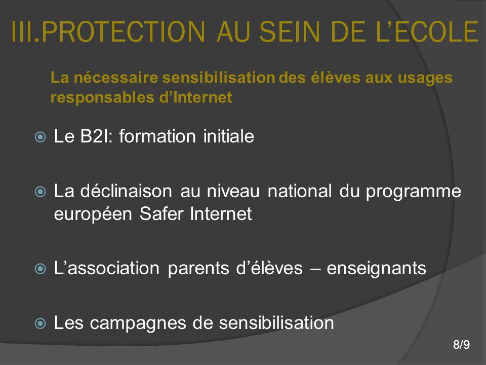 Le B2I: formation initiale La déclinaison au niveau national du programme européen Safer Internet Lassociation parents délèves – enseignants Les campa