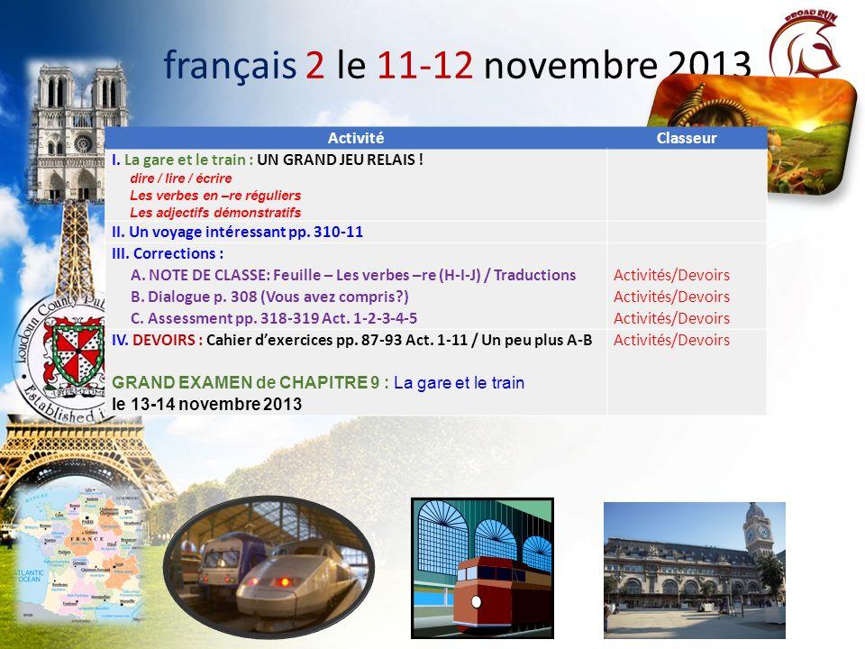 Des annonces à noter! A.Le voyage en France, en Suisse, et en Italie: Permettez-moi de savoir si vous vous y intéressez! B. La semaine nationale de fr