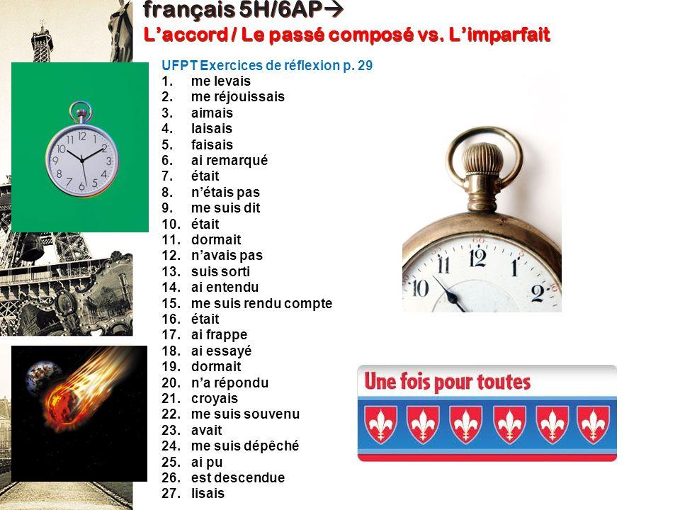 français 5H/6AP Laccord / Le passé composé vs. Limparfait UFPT Exercices de réflexion pp. 25-26 (Laccord du participle passé) 1.a prises; ne sont pas
