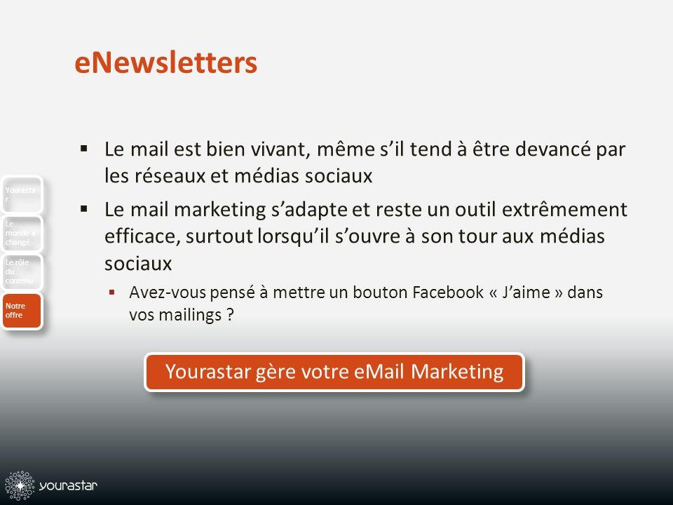 eNewsletters Le mail est bien vivant, même sil tend à être devancé par les réseaux et médias sociaux Le mail marketing sadapte et reste un outil extrê