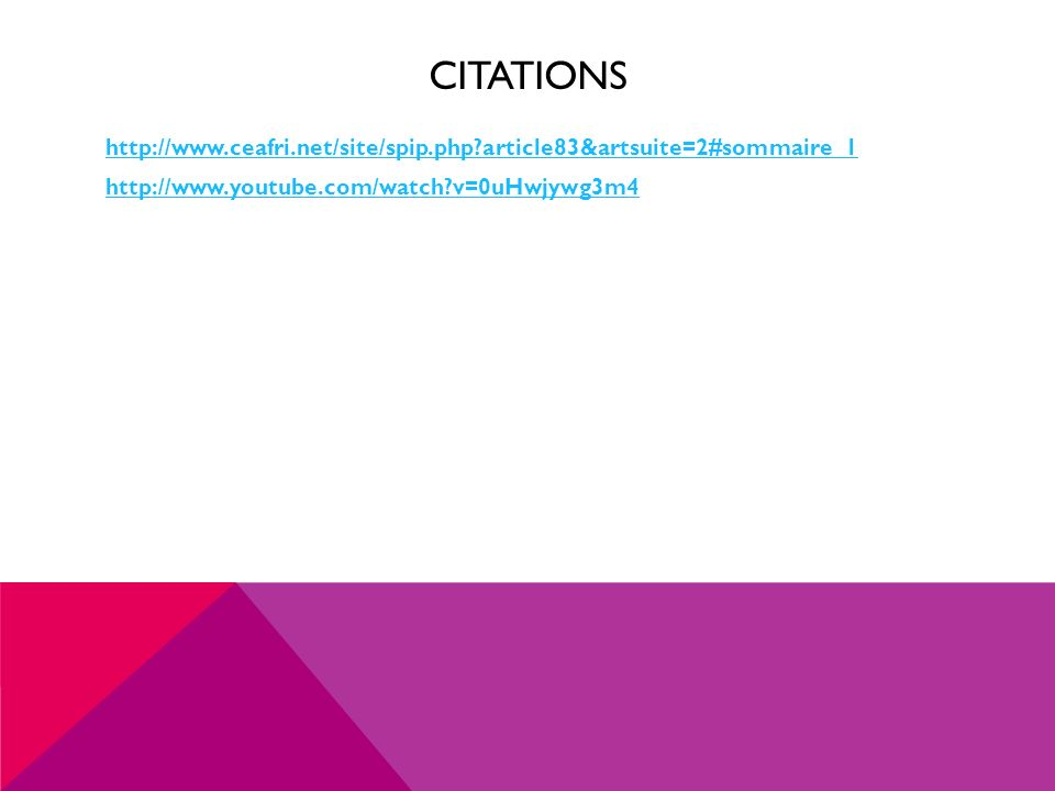 CITATIONS http://www.ceafri.net/site/spip.php?article83&artsuite=2#sommaire_1 http://www.youtube.com/watch?v=0uHwjywg3m4