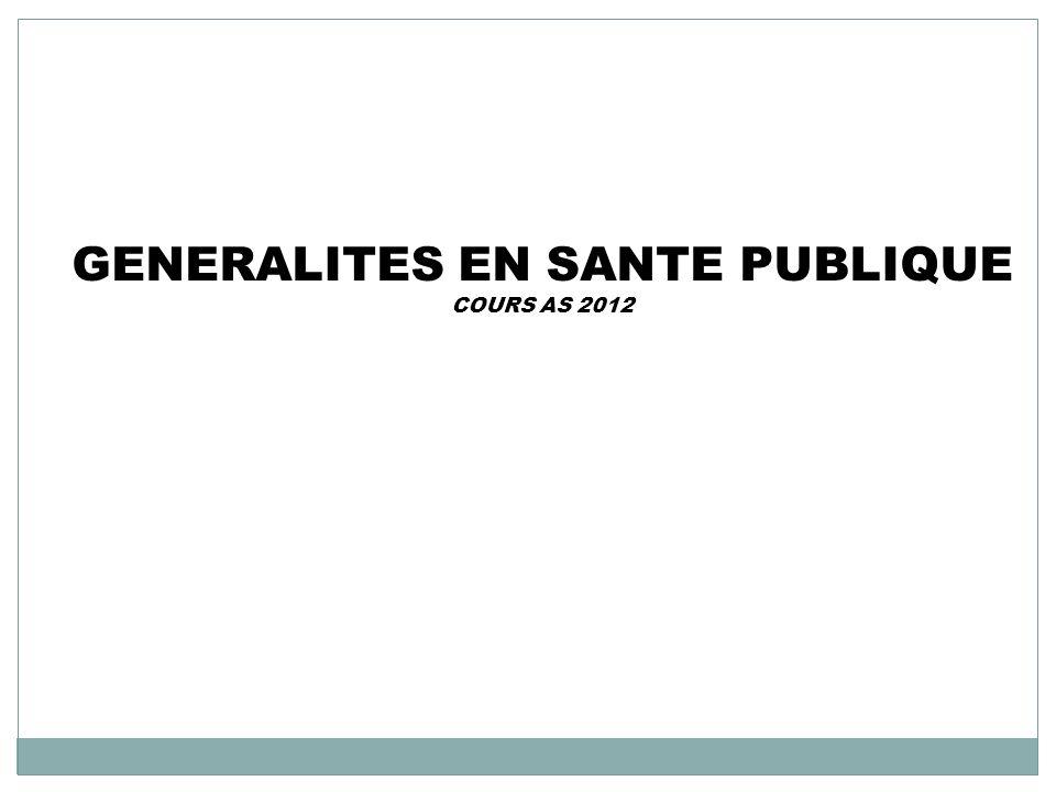 GENERALITES EN SANTE PUBLIQUE COURS AS 2012