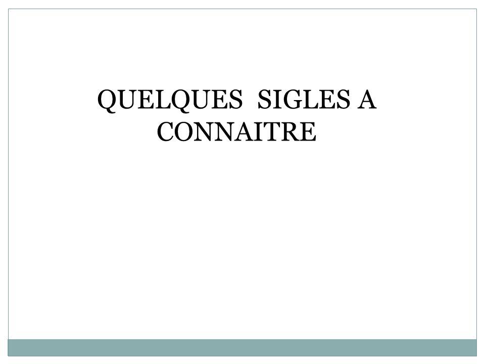 QUELQUES SIGLES A CONNAITRE