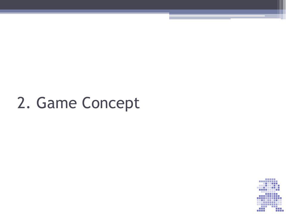 2. Game Concept