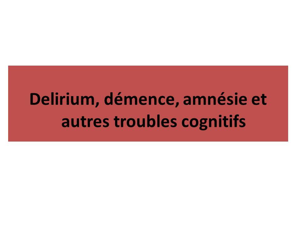 Delirium, démence, amnésie et autres troubles cognitifs