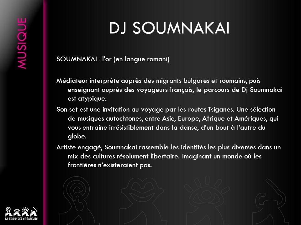 SOUMNAKAI : l or (en langue romani) Médiateur interprète auprès des migrants bulgares et roumains, puis enseignant auprès des voyageurs français, le parcours de Dj Soumnakai est atypique.