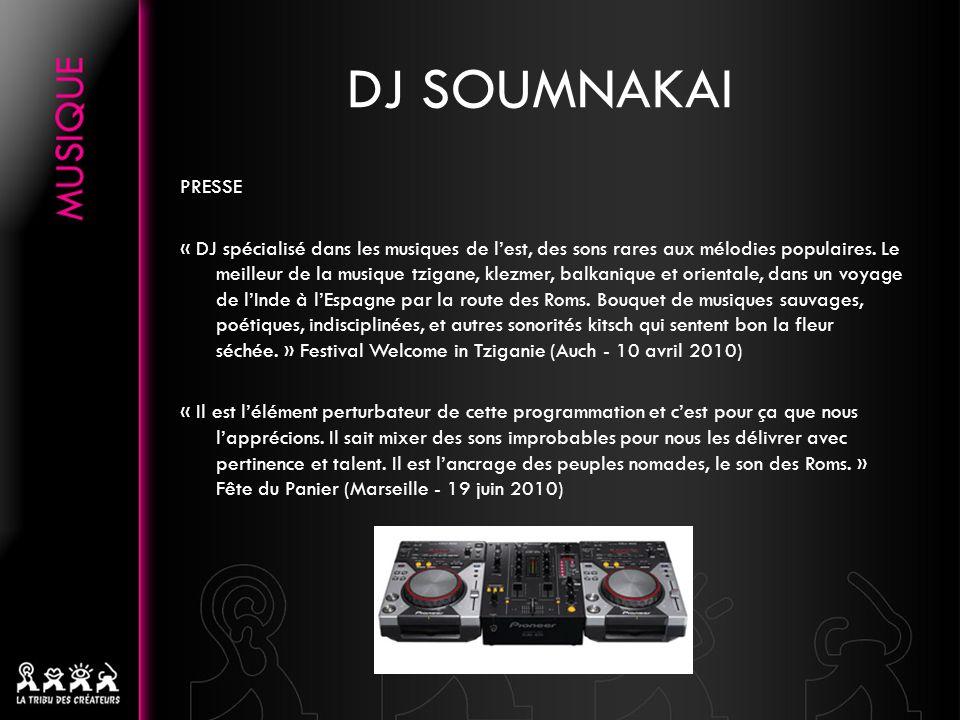 DJ SOUMNAKAI PRESSE « DJ spécialisé dans les musiques de lest, des sons rares aux mélodies populaires.