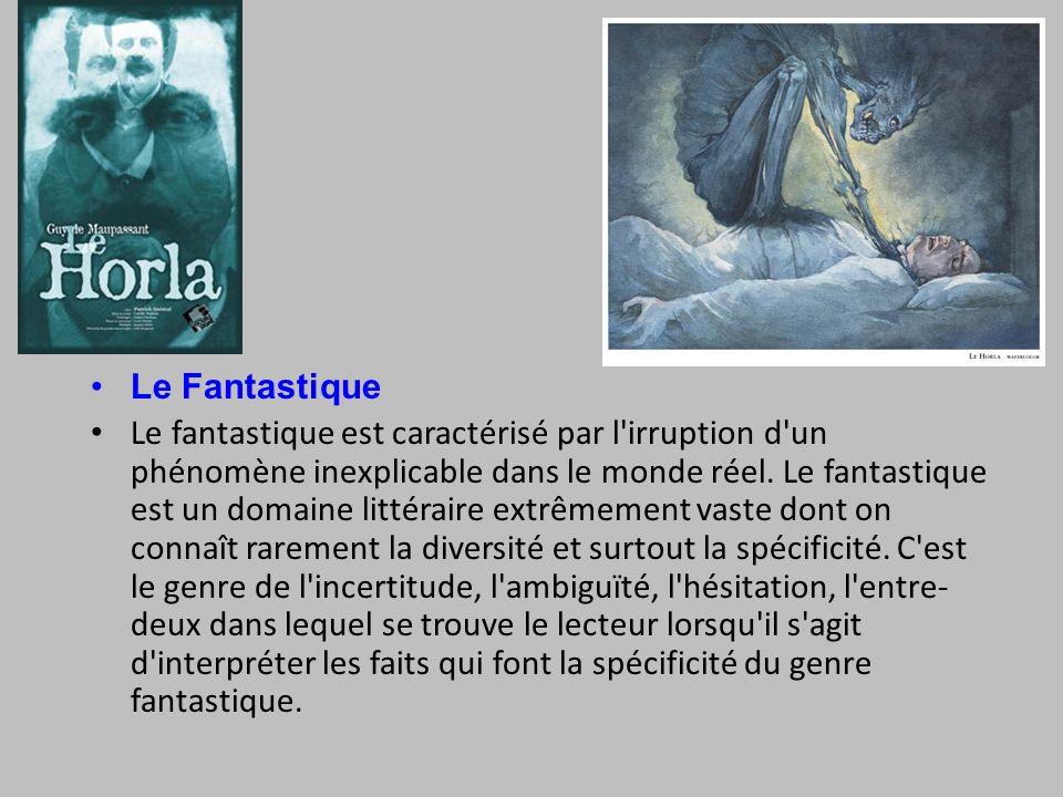 Le Fantastique Le fantastique est caractérisé par l irruption d un phénomène inexplicable dans le monde réel.