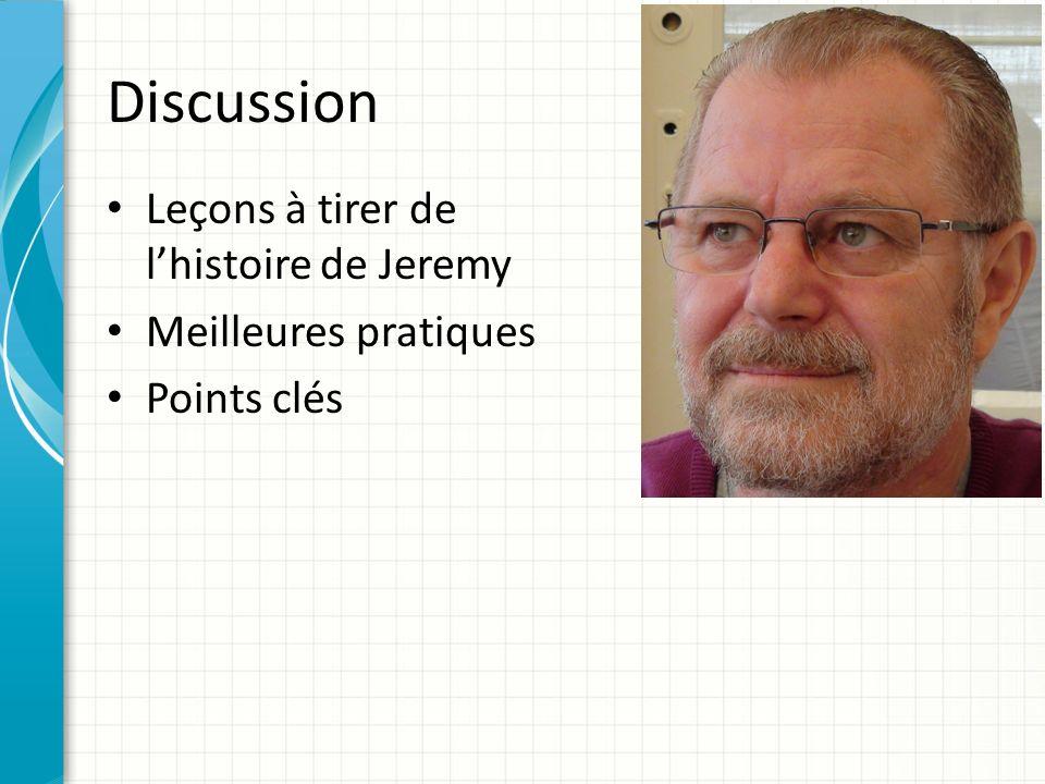 Discussion Leçons à tirer de lhistoire de Jeremy Meilleures pratiques Points clés