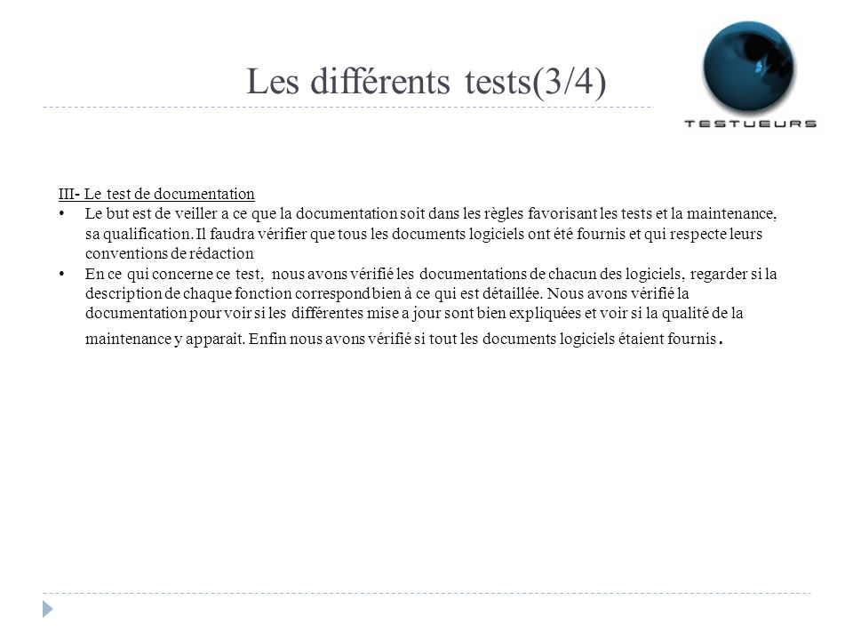 Les différents tests(3/4) III- Le test de documentation Le but est de veiller a ce que la documentation soit dans les règles favorisant les tests et l