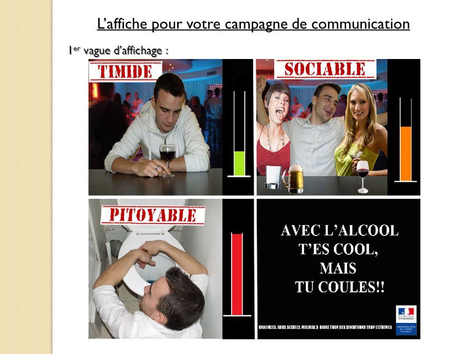 Laffiche pour votre campagne de communication 1 er vague daffichage :
