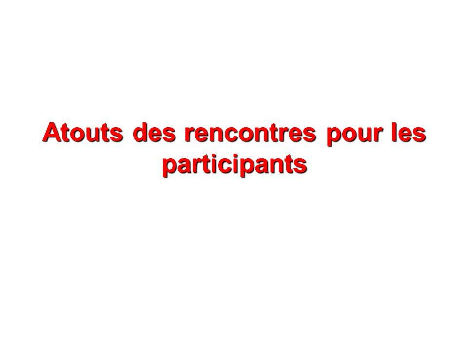 Atouts des rencontres pour les participants