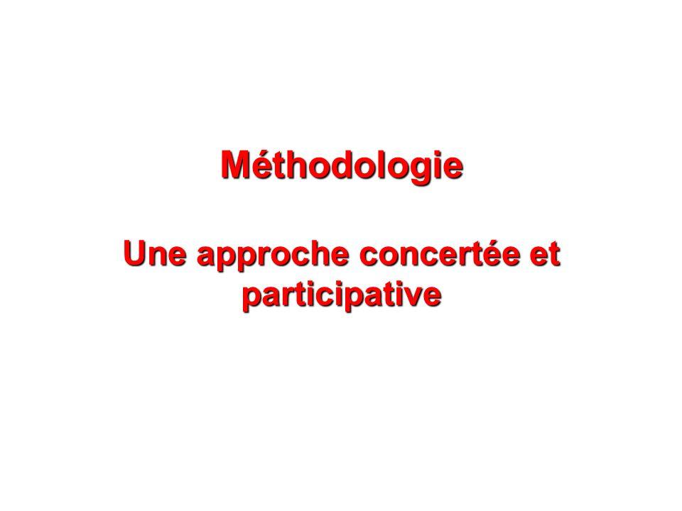 Méthodologie Une approche concertée et participative