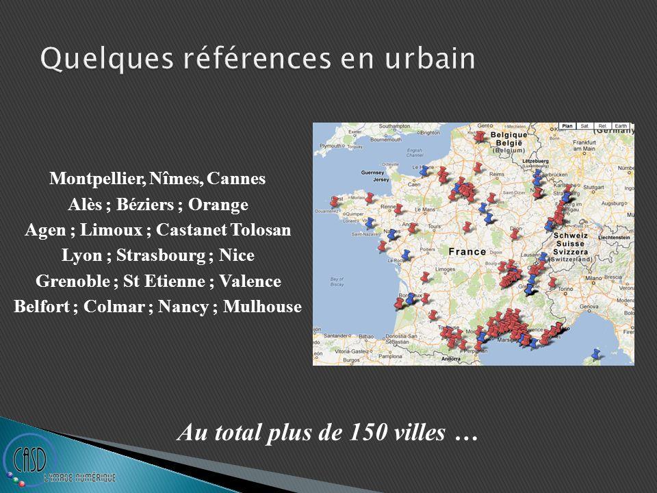 Quelques références en urbain Montpellier, Nîmes, Cannes Alès ; Béziers ; Orange Agen ; Limoux ; Castanet Tolosan Lyon ; Strasbourg ; Nice Grenoble ;