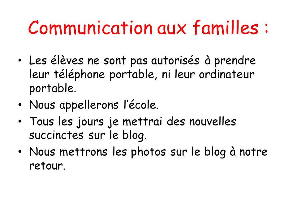 Communication aux familles : Les élèves ne sont pas autorisés à prendre leur téléphone portable, ni leur ordinateur portable. Nous appellerons lécole.