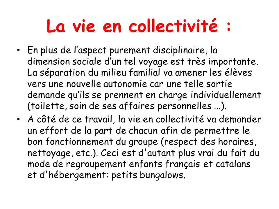 La vie en collectivité : En plus de laspect purement disciplinaire, la dimension sociale dun tel voyage est très importante. La séparation du milieu f