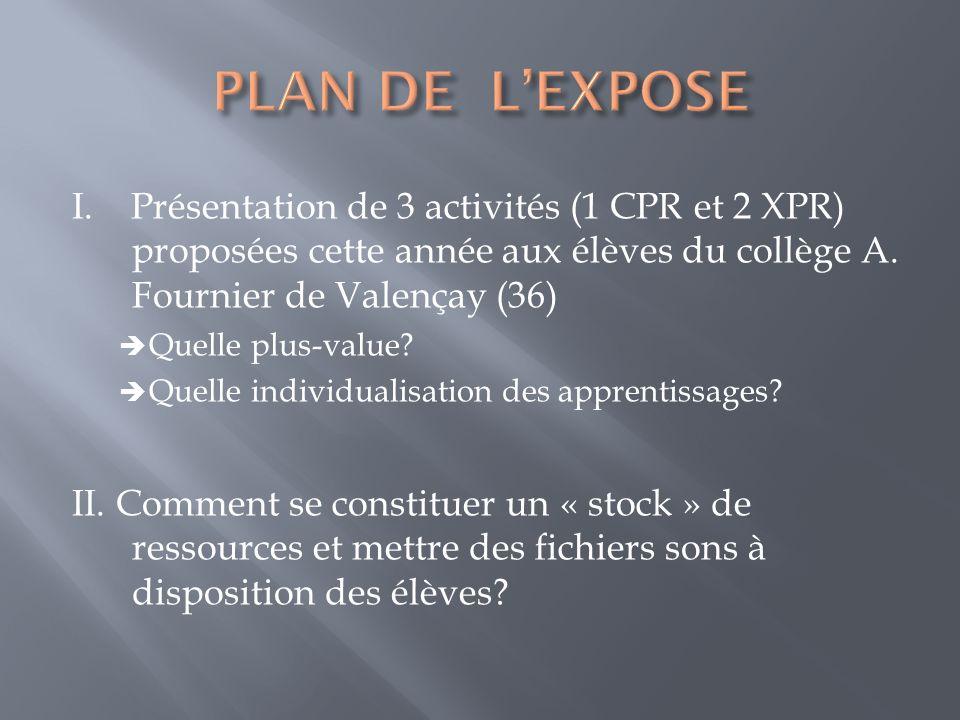 I. Présentation de 3 activités (1 CPR et 2 XPR) proposées cette année aux élèves du collège A.