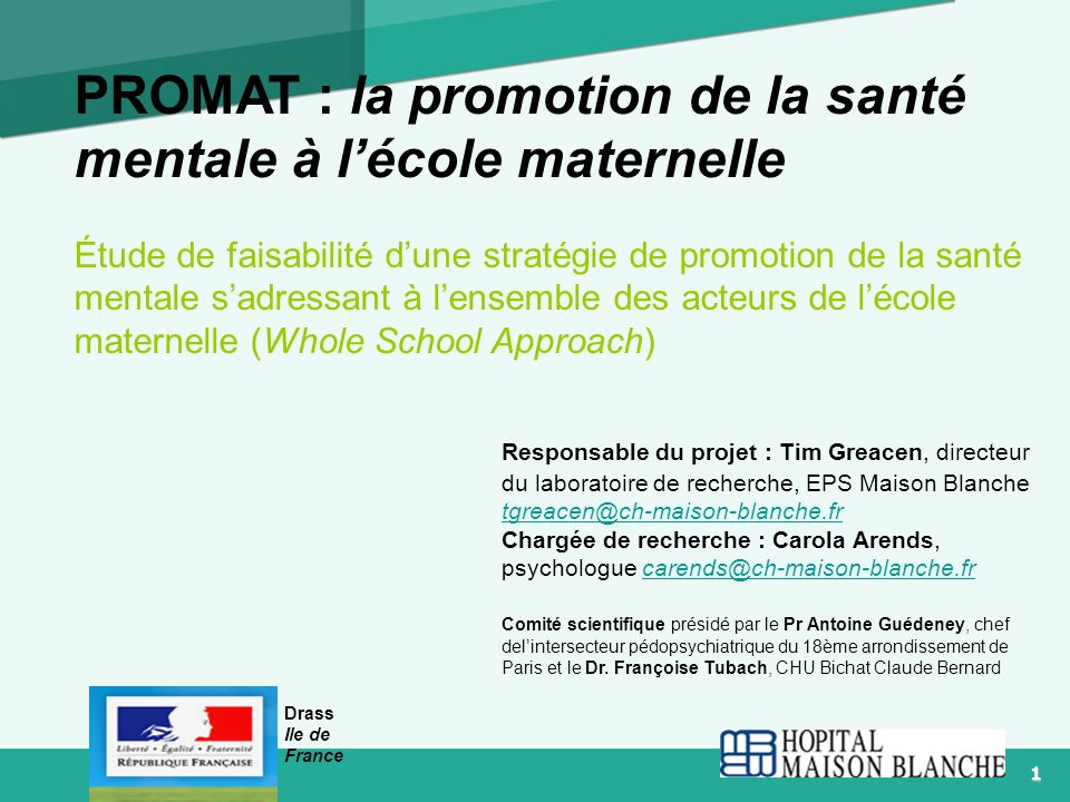 1 Logo PROMAT : la promotion de la santé mentale à lécole maternelle Étude de faisabilité dune stratégie de promotion de la santé mentale sadressant à