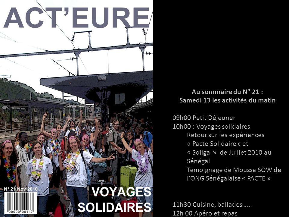 Au sommaire du N° 21 : Samedi 13 les activités du matin 09h00 Petit Déjeuner 10h00 : Voyages solidaires Retour sur les expériences « Pacte Solidaire »