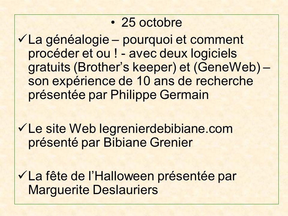 25 octobre La généalogie – pourquoi et comment procéder et ou .