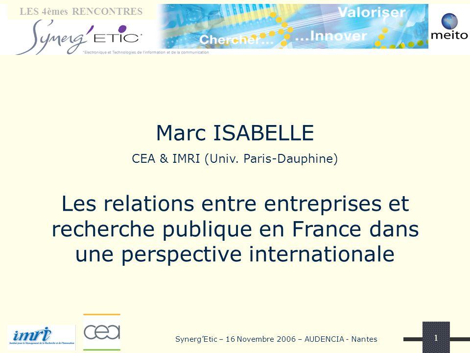 Tribune « laboratoires» LES 4èmes RENCONTRES SynergEtic – 16 Novembre 2006 – AUDENCIA - Nantes 1 Marc ISABELLE CEA & IMRI (Univ. Paris-Dauphine) Les r