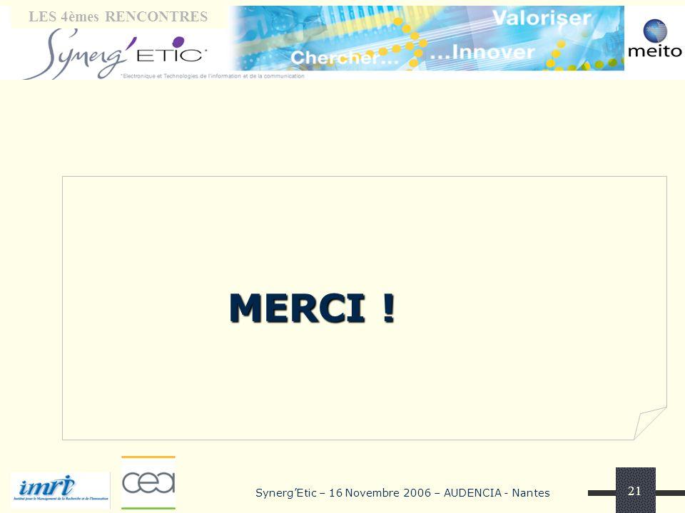 Tribune « laboratoires» LES 4èmes RENCONTRES SynergEtic – 16 Novembre 2006 – AUDENCIA - Nantes 21 MERCI !