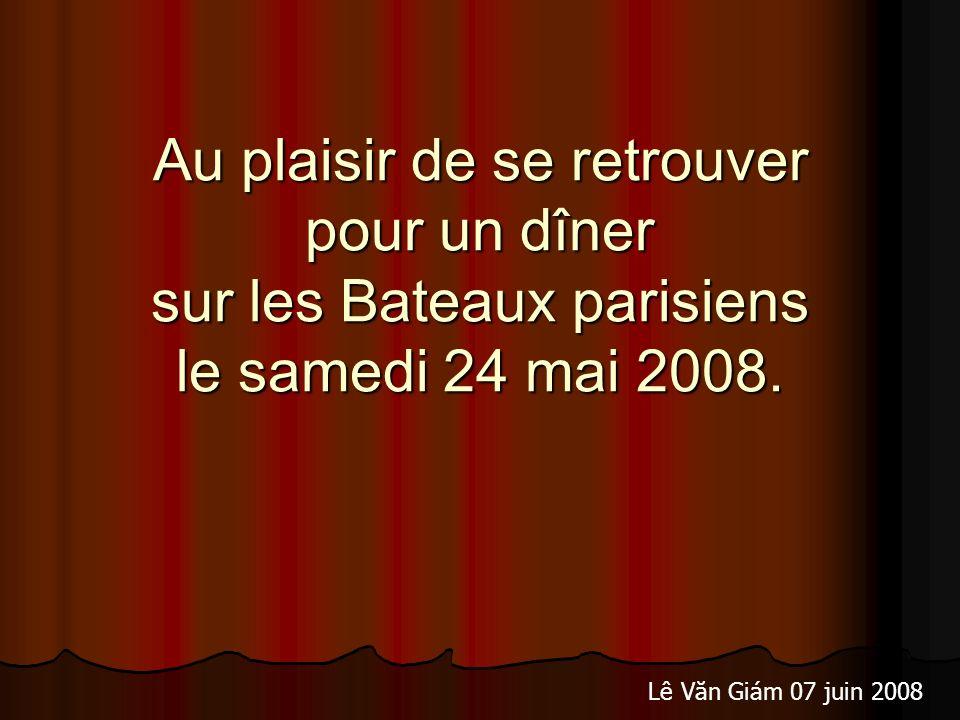 Au plaisir de se retrouver pour un dîner sur les Bateaux parisiens le samedi 24 mai 2008.