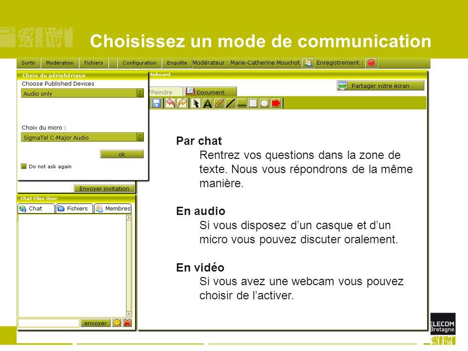 Direction de la communicationRencontrer nos candidats 2008 Choisissez un mode de communication Par chat Rentrez vos questions dans la zone de texte. N