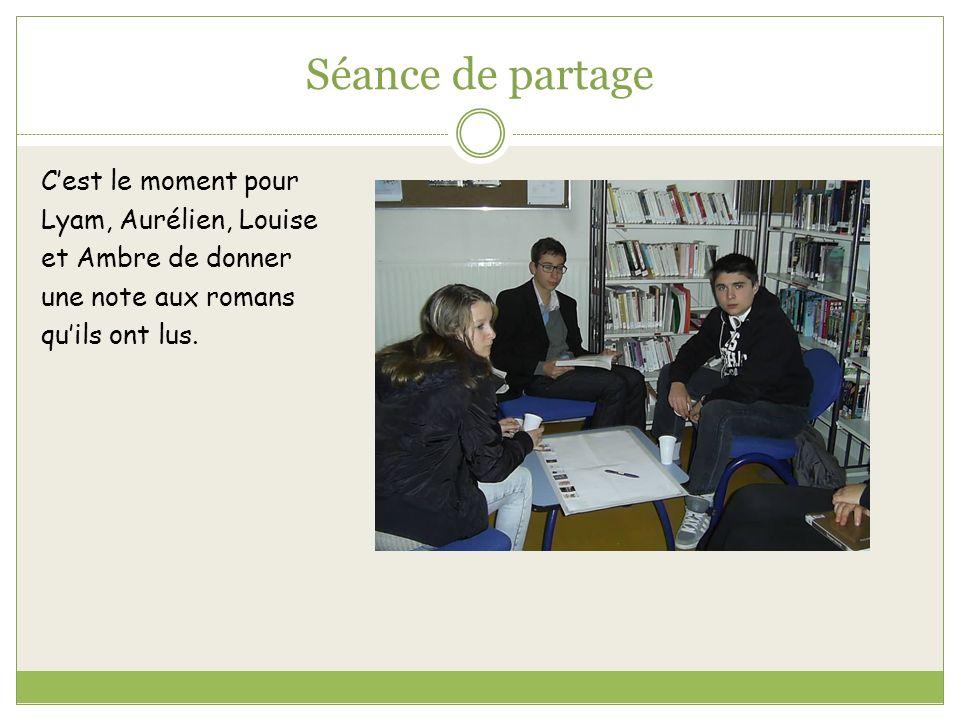 Séance de partage Cest le moment pour Lyam, Aurélien, Louise et Ambre de donner une note aux romans quils ont lus.