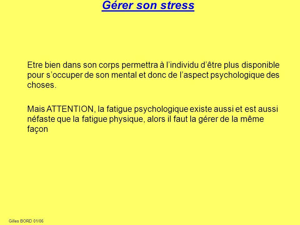 Gérer son stress Etre bien dans son corps permettra à lindividu dêtre plus disponible pour soccuper de son mental et donc de laspect psychologique des