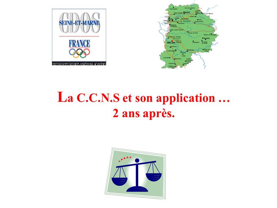 L a C.C.N.S et son application … 2 ans après.