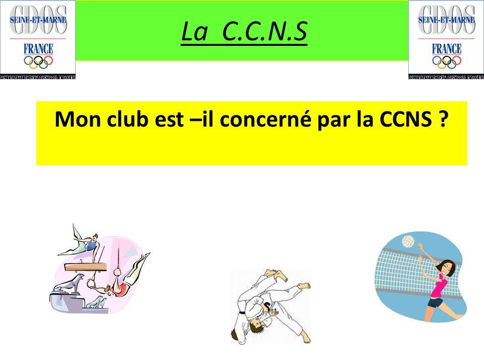 Mon club est –il concerné par la CCNS ? La C.C.N.S