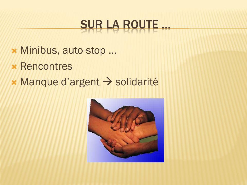 Minibus, auto-stop … Rencontres Manque dargent solidarité