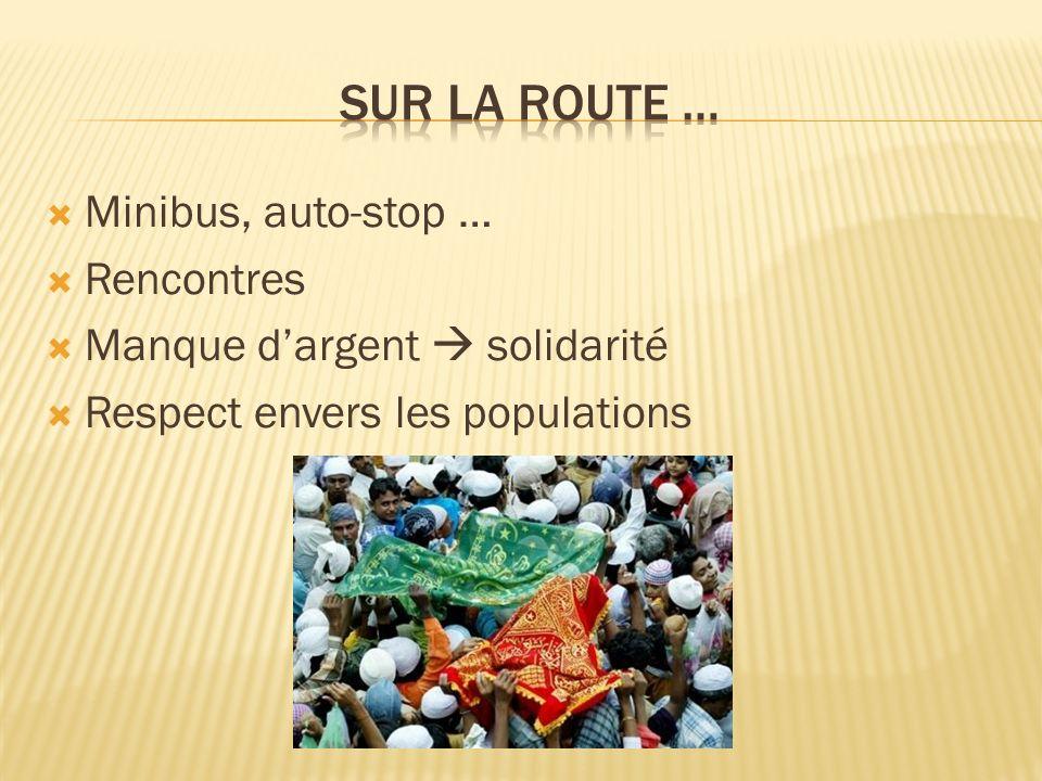 Minibus, auto-stop … Rencontres Manque dargent solidarité Respect envers les populations