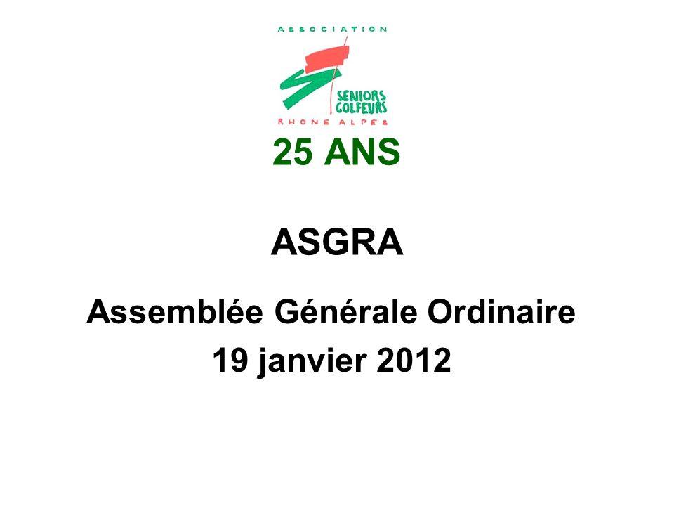 25 ANS ASGRA Assemblée Générale Ordinaire 19 janvier 2012