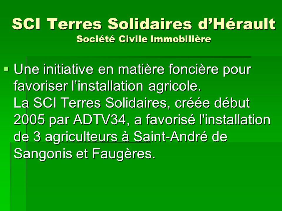 SCI Terres Solidaires dHérault Société Civile Immobilière Une initiative en matière foncière pour favoriser linstallation agricole. La SCI Terres Soli