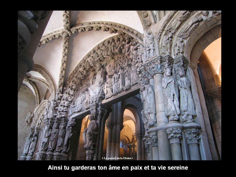 Cathédrale de Santiago de Compostelle COMPOSTELLE Cathédrale de Santiago Chemine en sachant méditer et prier, alors tu trouveras la lumière de ton temple intérieur