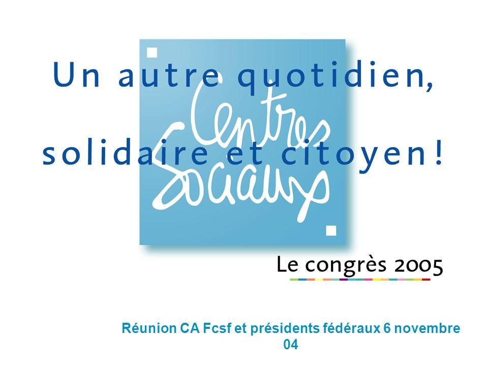 Réunion CA Fcsf et présidents fédéraux 6 novembre 04