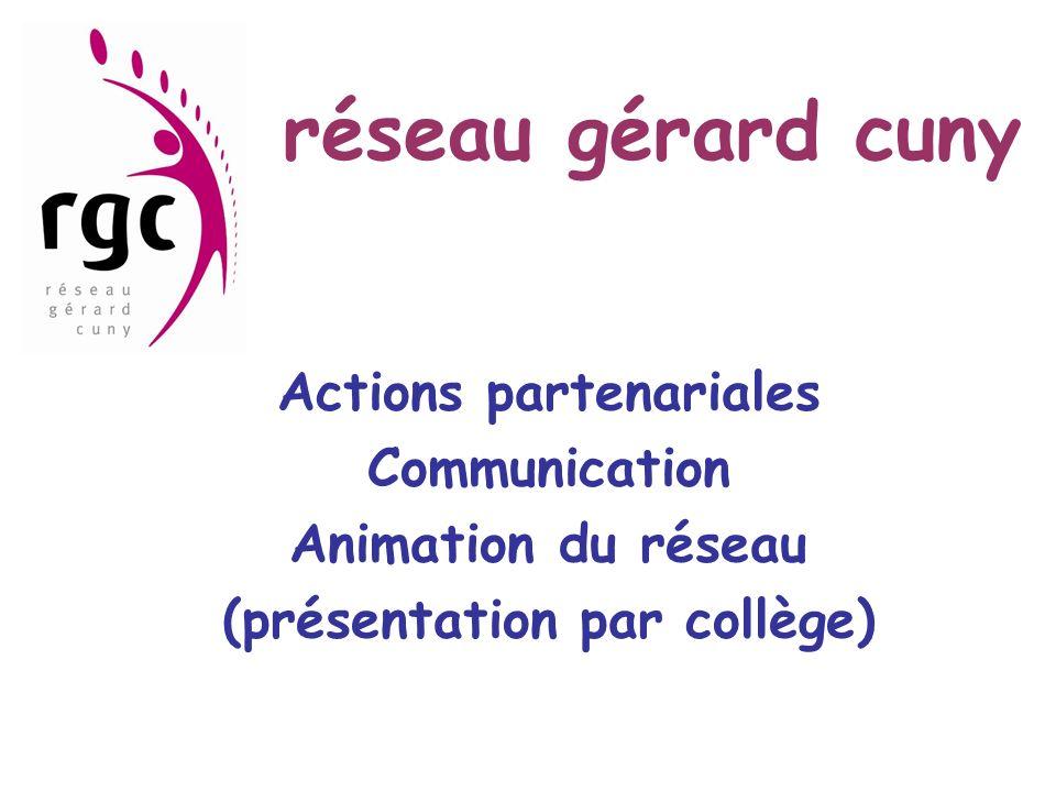 réseau gérard cuny Actions partenariales Communication Animation du réseau (présentation par collège)