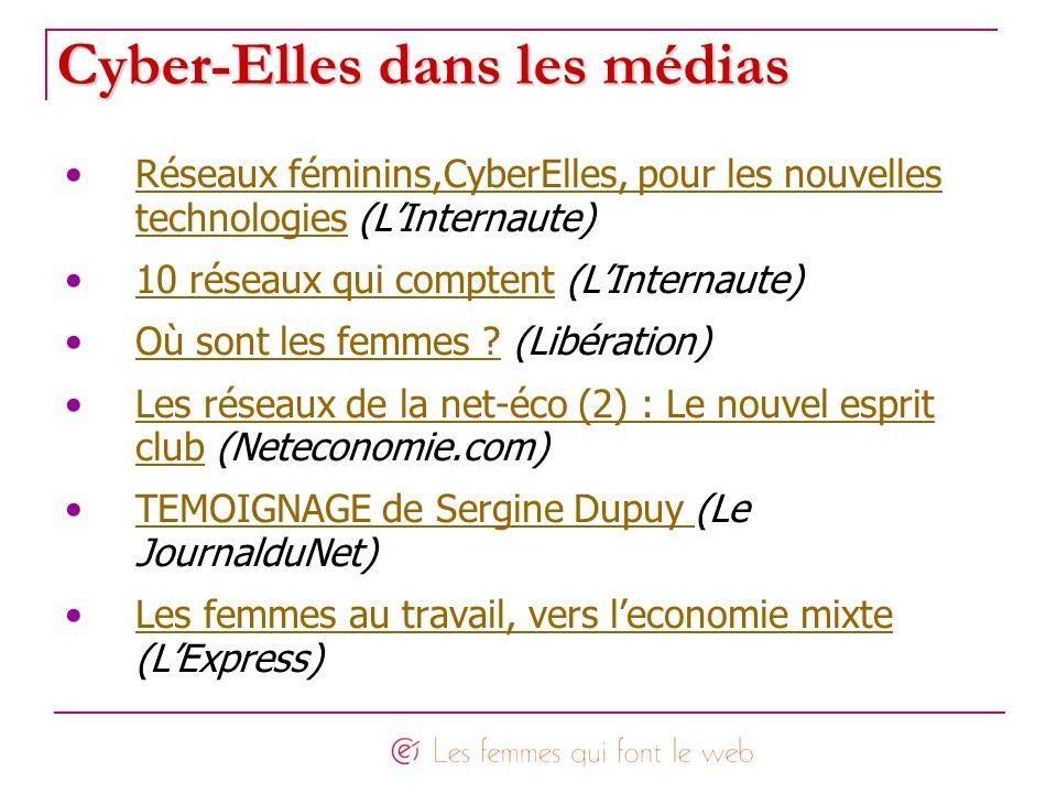 Cyber-Elles dans les médias Réseaux féminins,CyberElles, pour les nouvelles technologies (LInternaute)Réseaux féminins,CyberElles, pour les nouvelles