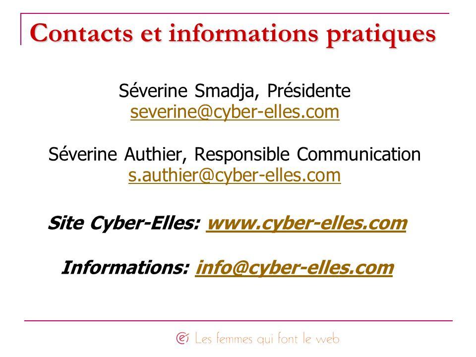 Contacts et informations pratiques Séverine Smadja, Présidente severine@cyber-elles.com Séverine Authier, Responsible Communication s.authier@cyber-el