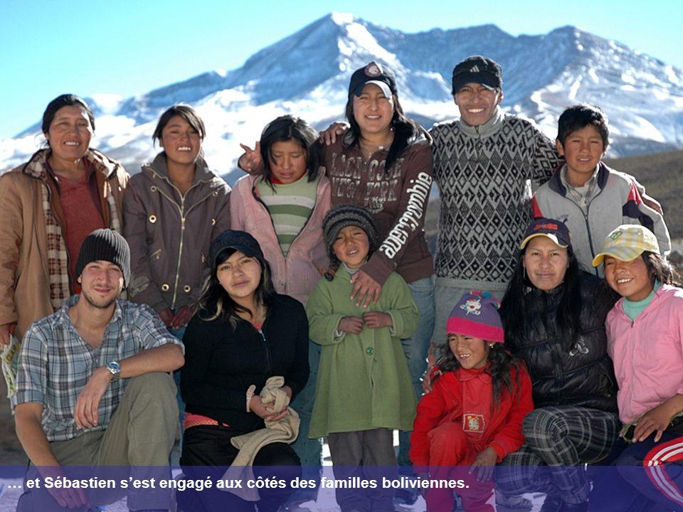 … et Sébastien sest engagé aux côtés des familles boliviennes.