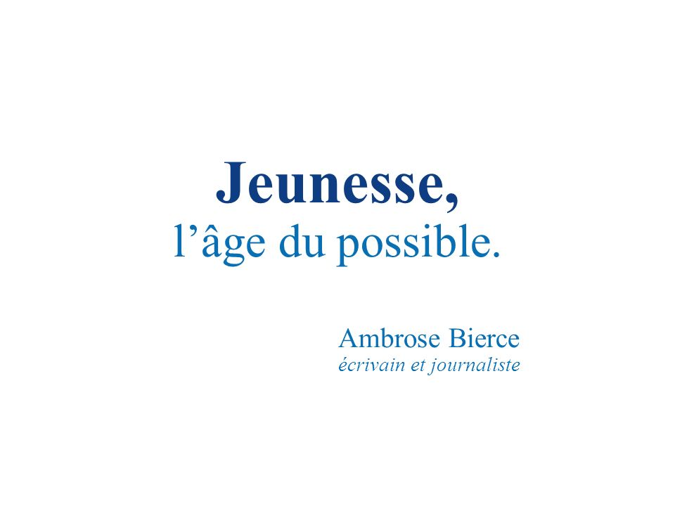 Jeunesse, lâge du possible. Ambrose Bierce écrivain et journaliste