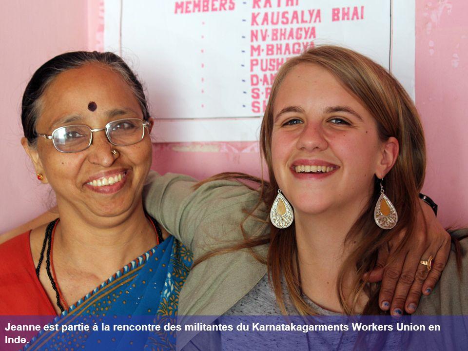 Jeanne est partie à la rencontre des militantes du Karnatakagarments Workers Union en Inde.