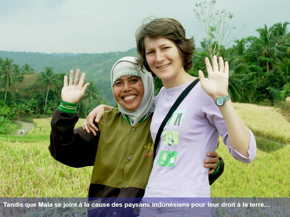 Tandis que Maia se joint à la cause des paysans indonésiens pour leur droit à la terre…